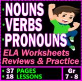 Nouns, Verbs, & Pronouns. Grammar Practice & Worksheets. 18 Lessons. Gr 7 - 8