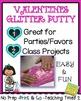 Valentine Glitter Putty Recipe Freebie