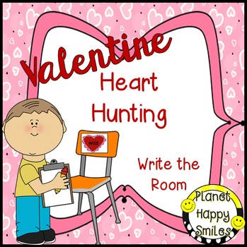 Valentine Heart Hunting (EDITABLE)  ~ Write the Room