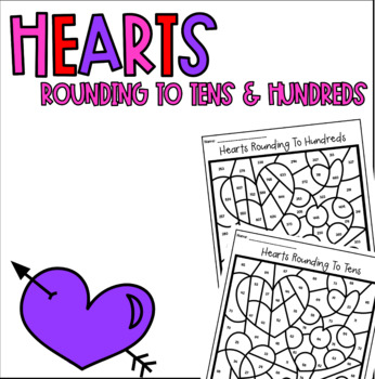 Valentine Hearts Rounding to Tens and Hundreds