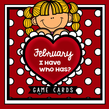 Valentine I HAVE WHO HAS? Game Cards