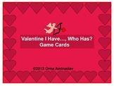 Valentine I Have...Who Has Game Cards