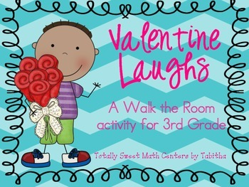 Valentine Laughs- A Math Review and Valentine Joke Walk the Room Gr.3