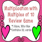 3rd Grade Valentines Day Multiply by Multiples of 10 I Have Who Has Game 3.NBT.3