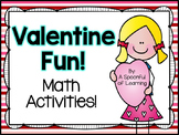 Valentine Math Fun! Math Activities!