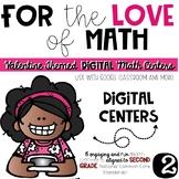 Valentine Math-Second Grade DIGITAL Math Centers