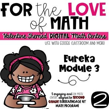 Valentine Math-Second Grade EUREKA MODULE 3  DIGITAL Math Centers