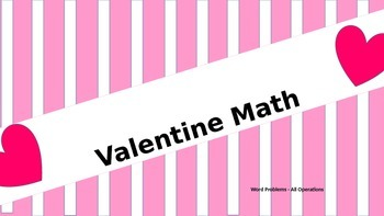 Valentine Math Word Problems - All Operations