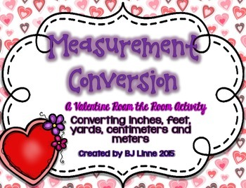 Valentine Measurement Conversions Roam the Room Activity