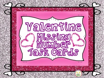 Valentine Missing Numbers Task Cards