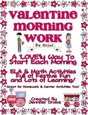 Valentine Morning Work & More! ~20 ELA & Math Activities~ CC Aligned!