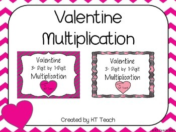 Valentine Multiplication: 3 and 4 Digits by 1 Digit Task Cards