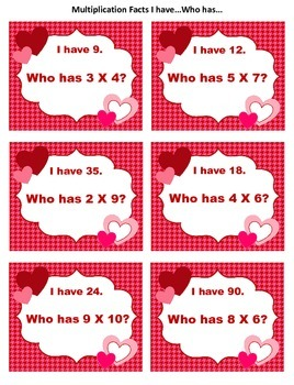 Valentine Multiplication Facts I have... Who has...