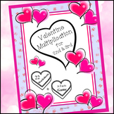 Valentine Multiplication for 2nd & 3rd Grades (22 Workshee