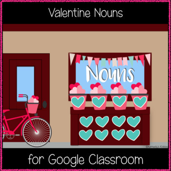Valentine Nouns (Great for Google Classroom!)