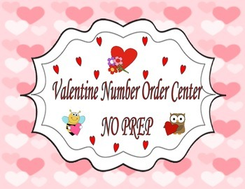 Valentine Number Order Math Center ~ Easy Print & Go