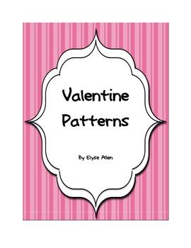 Valentine Patterns:  Designed for Pre-K, K, or 1st Grade