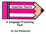 Valentine Pencils:  A Language Processing Pack