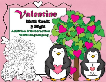 Valentine Penguin 3 Digit Addition & Subtraction with Regrouping Math CRAFT