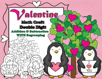 Valentine Penguin Double Digit Addition & Subtraction with Regrouping Math CRAFT