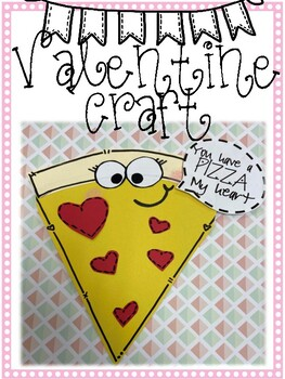 "Valentine Pizza Craft ""You Have a Pizza My Heart"""