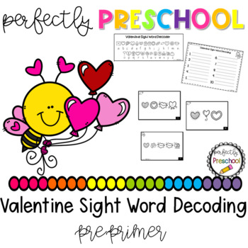 Valentine Pre-Primer Sight Word Decoding