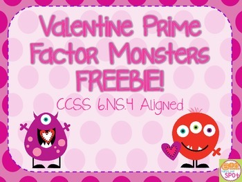 Valentine Prime Number Factorization Monsters FREEBIE CCSS