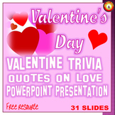 Valentine's Day --Quotes on Love and Valentine Trivia PowerPoint Presentation