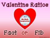 Valentine Ratios Fact or Fib