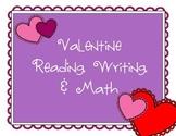 Valentine Reading, Writing, and Math Fun!
