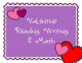 Valentine Reading, Writing, and Math Fun!