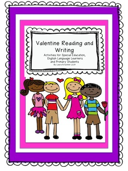 Valentine's Day Reading and Writing/ Special Education, ELL or Primary