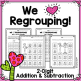 Valentine's Day Regrouping! 2-Digit Addition and Subtraction