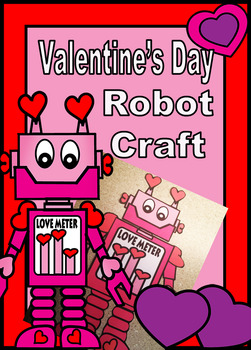 New and Improved Valentine Robot CRAFT