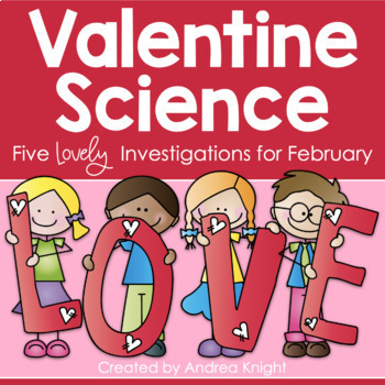 Valentine Science:  5 Lovely Investigations for Primary Students