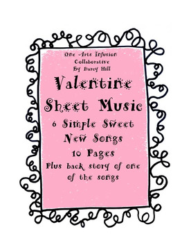 Valentine Sheet Music- 6 Simple Sweet New Songs for Kids