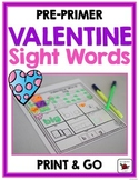 Valentine Sight Words {Pre-Primer} Print and Go