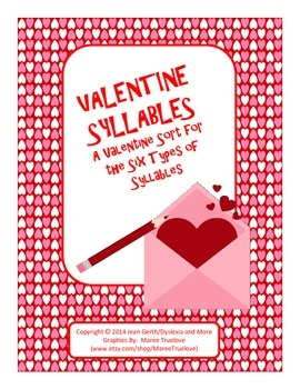 Valentine Syllables - A Valentine Sort for the Six Types of Syllables
