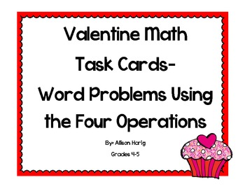 Valentine Task Cards-Single and Multistep Word Problems Using the 4 Operations