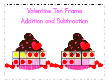 Valentine Ten Frames Addition and Subtraction