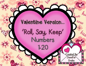 Valentine Theme 'Roll, Say, Keep' for Numbers 1-20  **EDITABLE**