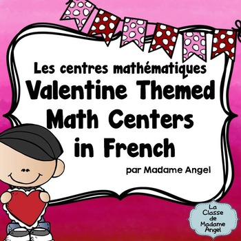 Valentine Themed Math Centers in French - le Jour de Saint Valentin