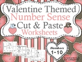 Valentine Themed Number Sense (1-10) Cut and Paste Worksheets