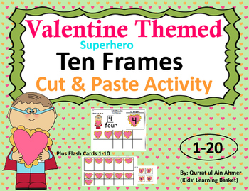 Valentine Themed Ten Frames : Cut and Paste Activity(Superhero)