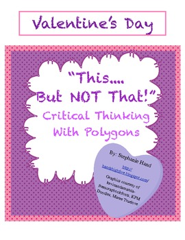 """Valentine """"This...But NOT That!"""" Critical Thinking With Polygons"""