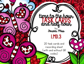 Valentine Time to Hour and Half Hour Task Cards with/without QR Codes