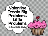 Valentine Treats Big Problems, Little Problems: A Social Skills Activity
