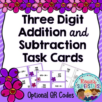 Three Digit Addition and Subtraction With Regrouping Task Cards with QR Codes
