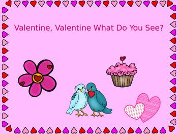 Valentine, Valentine What Do You See? Emergent reader PowerPoint