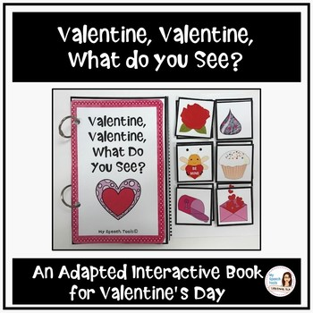 Valentine, Valentine, What do You See? An Adapted Interactive Book